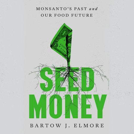 Seed Money by Bartow J. Elmore