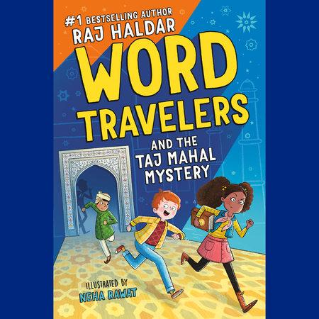 Word Travelers and the Taj Mahal Mystery by Raj Haldar