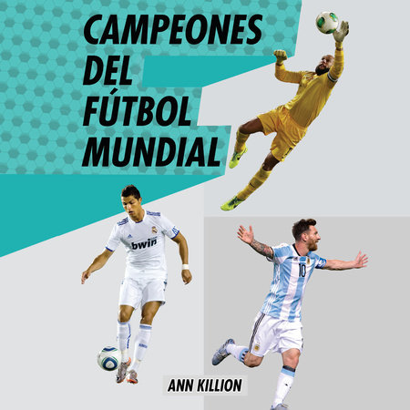 Campeones del fútbol mundial by Ann Killion