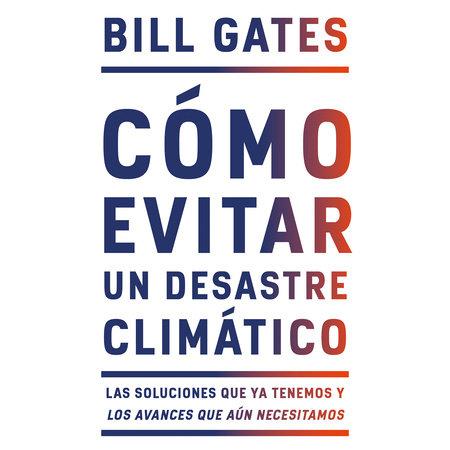 Cómo evitar un desastre climático by Bill Gates