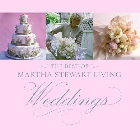 The Best of Martha Stewart Living Weddings by Martha Stewart Living Magazine