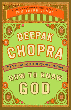 How to Know God by Deepak Chopra, M.D.