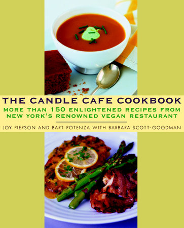 The Candle Cafe Cookbook by Joy Pierson and Bart Potenza