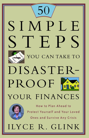 50 Simple Steps You Can Take to Disaster-Proof Your Finances by Ilyce R. Glink