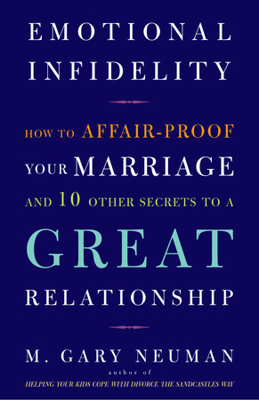 Emotional Infidelity by M. Gary Neuman