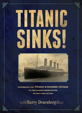 Titanic Sinks! by Barry Denenberg