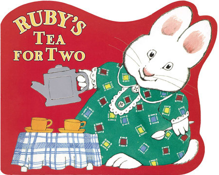 Ruby's Tea for Two by Rosemary Wells