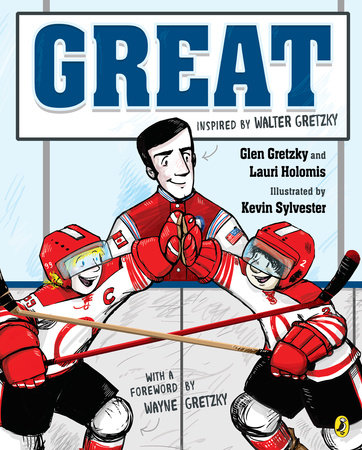 Great by Lauri Holomis and Glen Gretzky