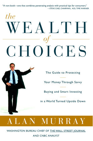 The Wealth of Choices by Alan Murray