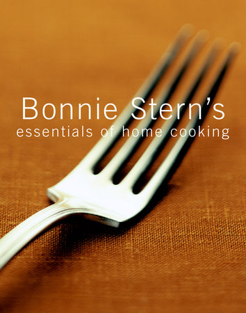 Bonnie Stern's Essentials of Home Cooking by Bonnie Stern