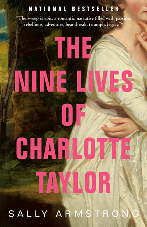 The Nine Lives of Charlotte Taylor by Sally Armstrong