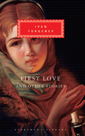 First Love and Other Stories by Ivan Turgenev