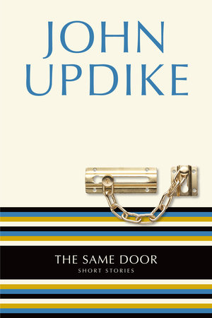 The Same Door by John Updike