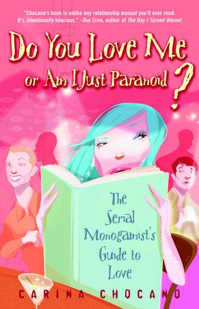 Do You Love Me or Am I Just Paranoid? by Carina Chocano