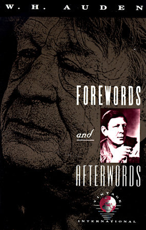 Forewords and Afterwords by W. H. Auden