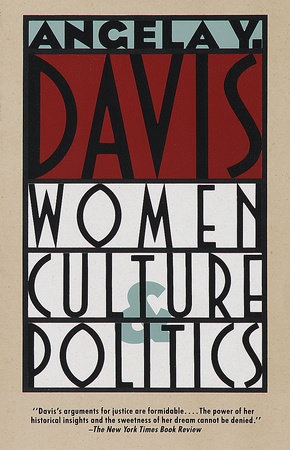 Women, Culture & Politics by Angela Y. Davis