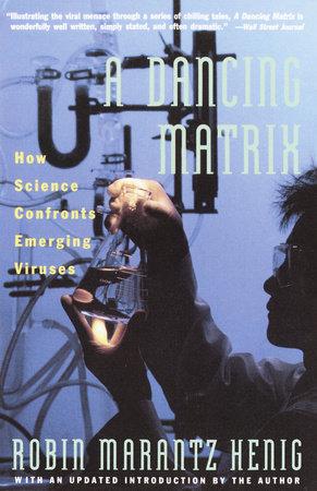 Dancing Matrix by Robin Marantz Henig