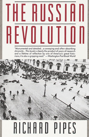 The Russian Revolution by Richard Pipes
