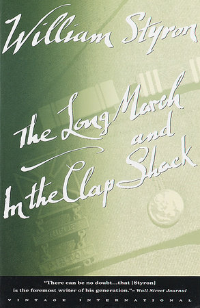The Long March and In the Clap Shack by William Styron