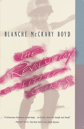 The Revolution of Little Girls by Blanche McCary Boyd