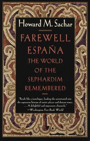 Farewell Espana by Howard M. Sachar