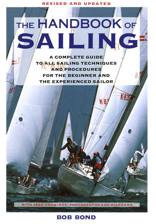 The Handbook Of Sailing by Bob Bond