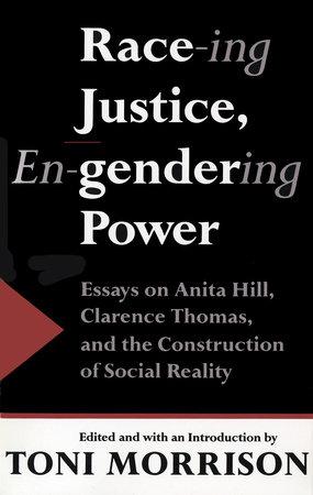 Race-ing Justice, En-gendering Power by Toni Morrison