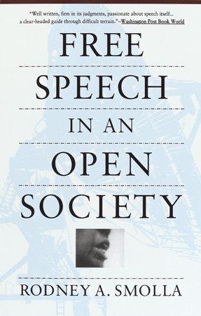 Free Speech in an Open Society by Rodney A. Smolla