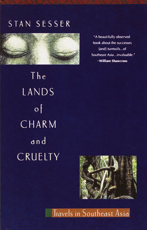 Lands of Charm and Cruelty by Stan Sesser