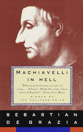 Machiavelli in Hell by Sebastian De Grazia