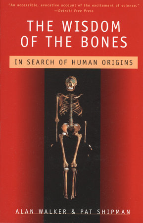 The Wisdom of the Bones by Alan Walker and Pat Shipman