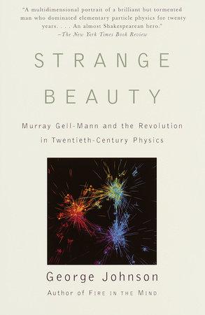Strange Beauty by George Johnson