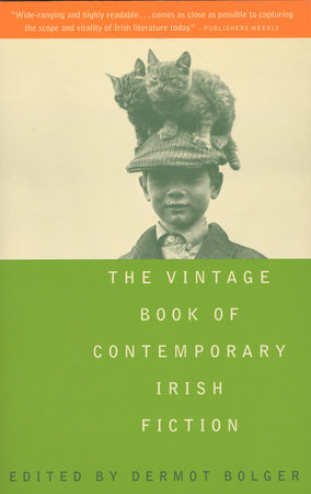 The Vintage Book of Contemporary Irish Fiction by Dermot Bolger