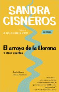 El arroyo de la Llorona y otros cuentos /Woman Hollering Creek