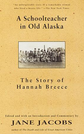 A Schoolteacher in Old Alaska by Hannah Breece