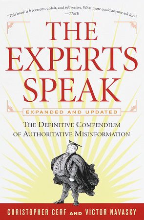 The Experts Speak by Victor S Navasky and Christopher Cerf