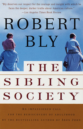 The Sibling Society by Robert Bly