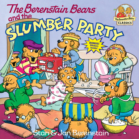 The Berenstain Bears and the Slumber Party by Stan Berenstain and Jan Berenstain
