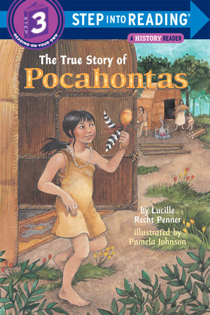 The True Story of Pocahontas by Lucille Recht Penner