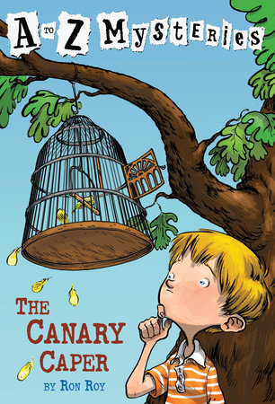 A to Z Mysteries: The Canary Caper by Ron Roy