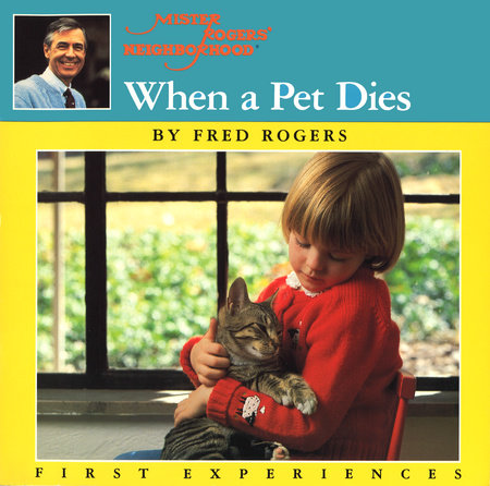When a Pet Dies by Fred Rogers