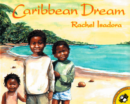 Caribbean Dream by Rachel Isadora
