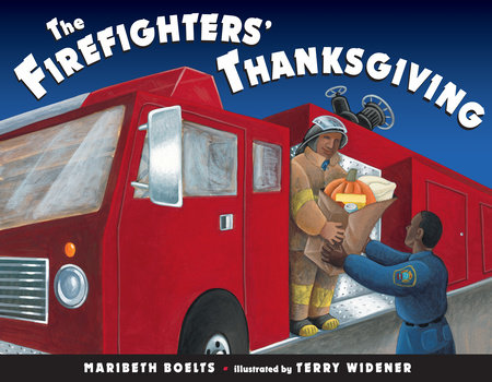 The Firefighter's Thanksgiving by Maribeth Boelts
