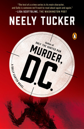 Murder, D.C. by Neely Tucker