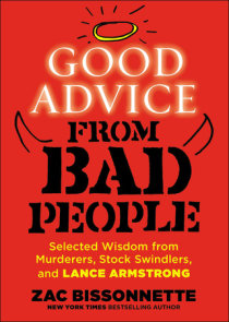 Good Advice from Bad People