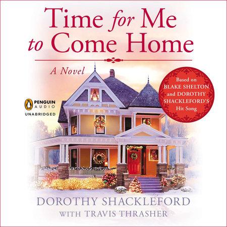 Time For Me To Come Home For Christmas.Time For Me To Come Home By Dorothy Shackleford Travis Thrasher 9780698145627 Penguinrandomhouse Com Books