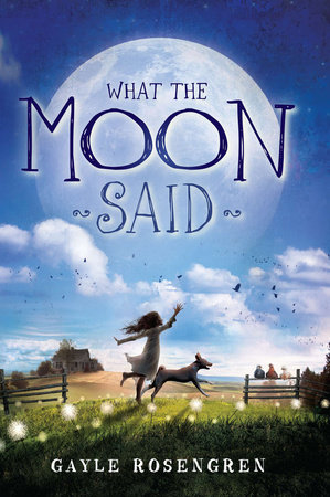 What the Moon Said by Gayle Rosengren