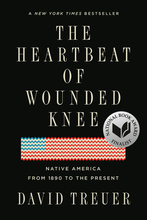 Npr Best Books 2020.The Heartbeat Of Wounded Knee By David Treuer 9780399573194 Penguinrandomhouse Com Books