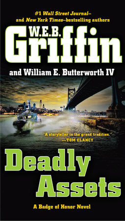 Deadly Assets by W.E.B. Griffin and William E. Butterworth IV