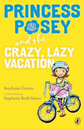Princess Posey and the Crazy, Lazy Vacation by Stephanie Greene
